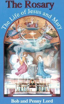 The Rosary: The Life of Jesus and Mary