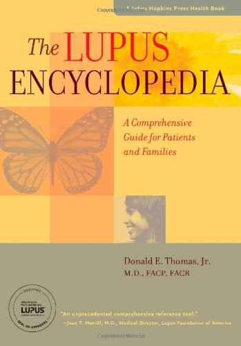 The Lupus Encyclopedia: A Comprehensive Guide For Patients And Families (A Johns Hopkins Press Health Book)