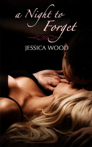 A Night to Forget (Emma's Story) by Jessica Wood