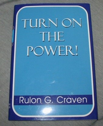 Turn on the Power!, RULON G. CRAVEN