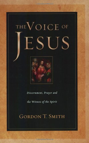 The Voice of Jesus: Discernment, Prayer and the Witness of the Spirit