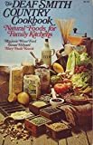 The Deaf Smith Country Cookbook: Natural Foods for Family Kitchens