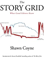 The Story Grid: What Good Editors Know (English Edition)