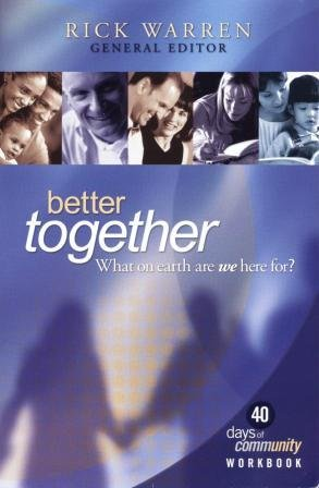 Better Together: What on Earth Are We Here For?, Rick Warren