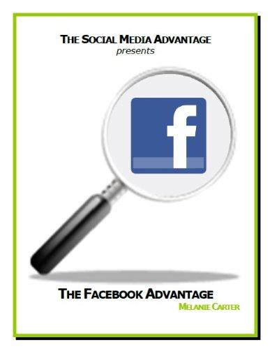 The Facebook Advantage (The Social Media Advantage)