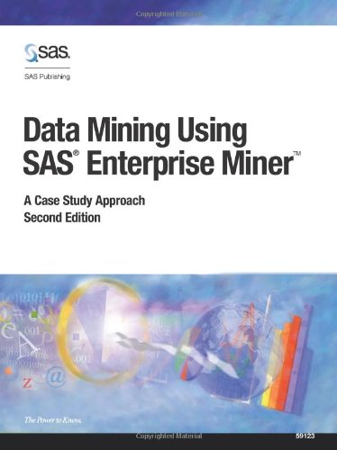 Data Mining Using SAS Enterprise Miner: A Case Study Approach