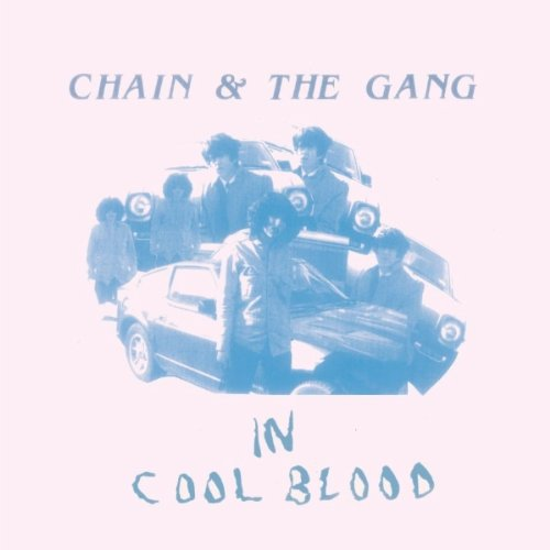 Chain and the Gang  In Cool Blood  (K Records, 2012)