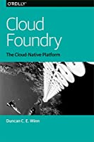 Cloud Foundry: The Cloud-Native Platform Front Cover
