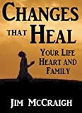 img - for Changes That Heal: Your Life, Heart and Family... Chapter One of The Power of Brokenness book / textbook / text book