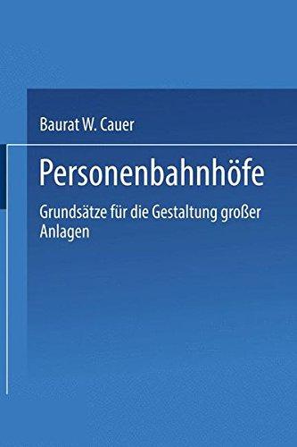 Personenbahnhöfe Grundsätze für die Gestaltung großer Anlagen  [Cauer, Wilhelm Adolf Eduard] (Tapa Blanda)
