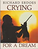Crying for a Dream: The World Through Native American Eyes (0939680572) by Erdoes, Richard
