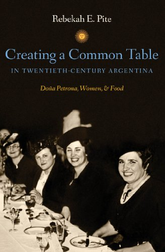 Creating a Common Table in Twentieth-Century Argentina: Doña Petrona, Women, and Food
