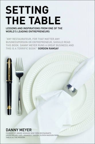 Setting the Table: Lessons and inspirations from one of the world's leading entrepreneurs