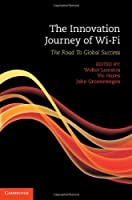 The Innovation Journey of Wi-Fi: The Road To Global Success ebook download
