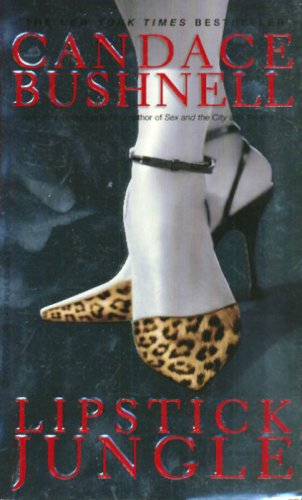 LIPSTICK JUNGLE, CANDACE BUSHNELL