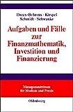 img - for Aufgaben und F lle zur Finanzmathematik, Investition und Finanzierung. book / textbook / text book