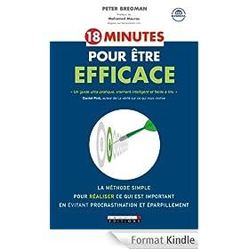 18 minutes pour �tre efficace: La m�thode simple pour r�aliser ce qui est important en �vitant procrastination et �parpillement