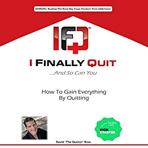 I Finally Quit...And So Can You Audiobook