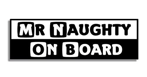 Mr Naughty On Board - Car Bumper Sticker / Auto Aufkleber / Bedroom Door Sign Decal - Naughty Funny