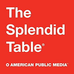 The Splendid Table, 1-Month Subscription Radio/TV Program
