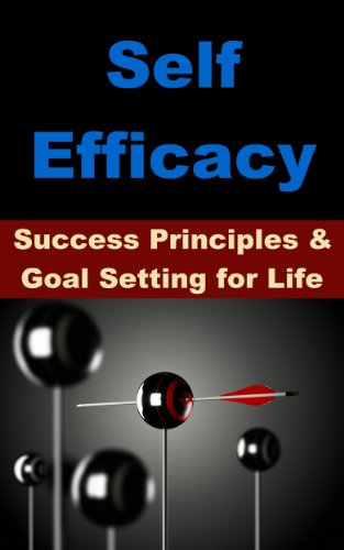 Self Efficacy: Success Principles and Goal Setting for Life PDF