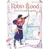 Robin Hood: His Life and Legend (052882340X) by Miles, Bernard