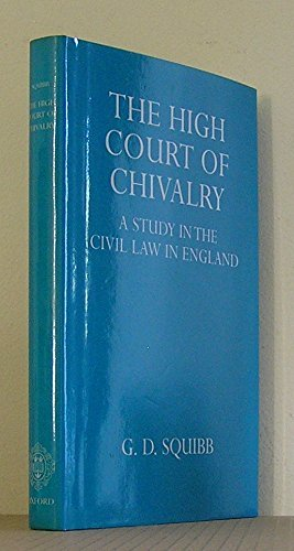 the-high-court-of-chivalry-study-in-the-civil-law-in-england-oxford-university-press-academic-monogr