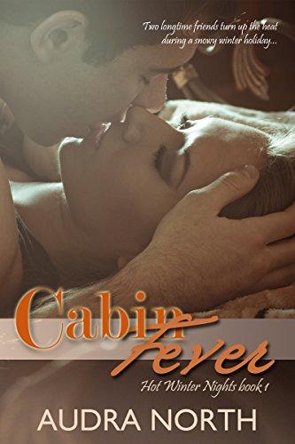 Cabin Fever (Hot Winter Nights Book 1) PDF