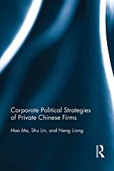 Corporate Political Strategies of Private Chinese Firms (Routledge Contemporary China)