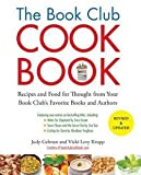 img - for The Book Club Cookbook : Recipes and Food for Thought from Your Book Club's Favorite Books and Authors (Paperback - Revised Ed.)--by Judy Gelman [2012 Edition] book / textbook / text book