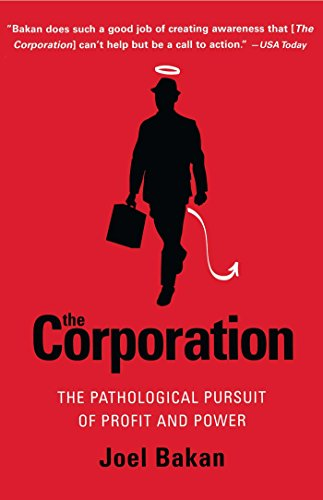 The Corporation: The Pathological Pursuit of Profit and...