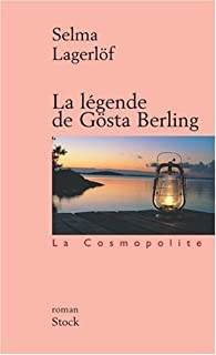 La légende de Gösta Berling, Lagerlöf, Selma Ottiliana Lovisa