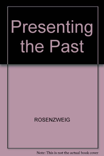 Presenting the Past: Essays on History and the Public