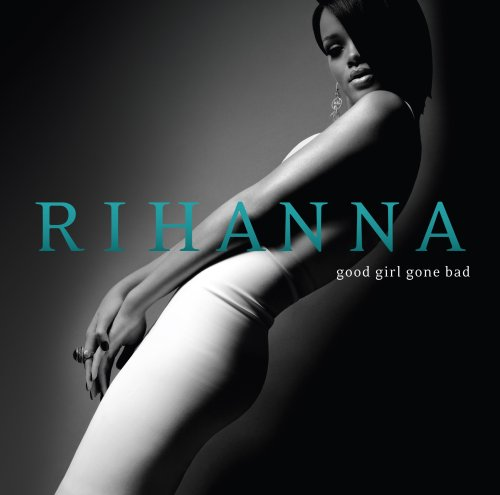 Original album cover of Good Girl Gone Bad by Rihanna