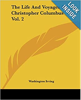 The Life And Voyages Of Christopher Columbus Vol. 2: Washington Irving: 9781419169434: Amazon.com: Books