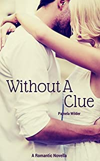 Romance: Without A Clue by Pamela Wilder ebook deal