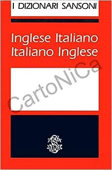 Inglese-italiano, italiano-inglese (I Dizionari Sansoni ...