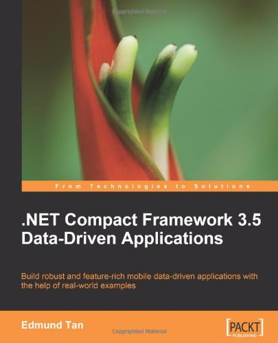 .Net Compact Framework 3.5 Data Driven Applications (From Technologies To Solutions)