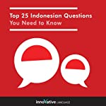 Top 25 Indonesian Questions You Need to Know: Absolute Beginner Indonesian #1    Innovative Language Learning