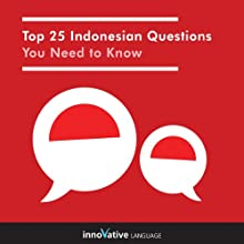 Top 25 Indonesian Questions You Need to Know Audiobook by  Innovative Language Learning Narrated by  Innovative Language Learning