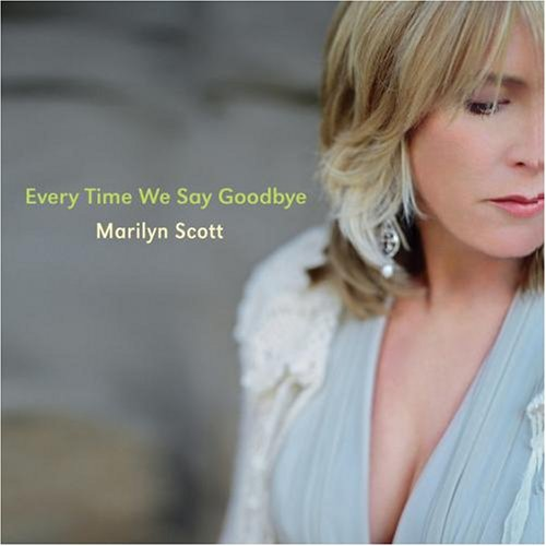 Every Time We Say Goodbye by Marilyn Scott