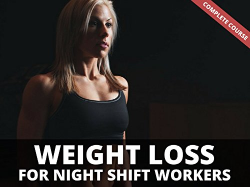 Weight Loss For Night Shift Workers - Season 1
