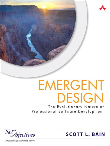 Emergent Design:The Evolutionary Nature of Professional Software      Development (paperback) (Net Objectives Lean-Agile)
