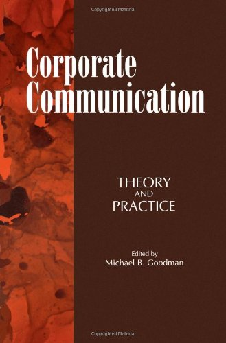 Corporate Communication: Theory and Practice (Suny Series, Human Communication Processes) (Suny Series, the Margins of L