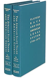 The African Slave Trade and American Courts (Slavery, Race, and the American Legal System) Paul Finkelman