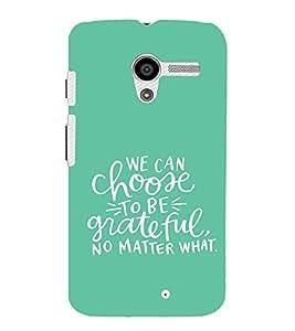 EPICCASE choose to be grateful Mobile Back Case Cover For Moto X (Designer Case)