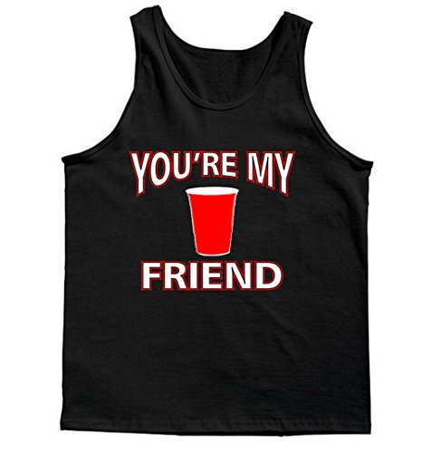 You're My Friend Solo Cup Tank Top