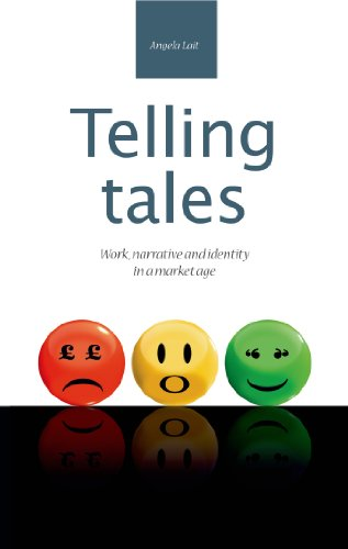 Telling tales: Work, narrative and identity in a market age