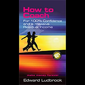 How to Coach for 100% Confidence Audiobook