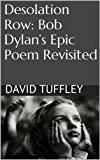 Desolation Row: Bob Dylan's Epic Poem Revisited (English Edition)